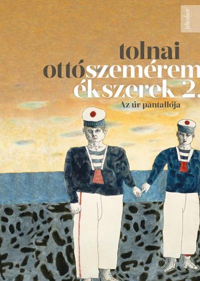 Tolnai Ottó - Szeméremékszerek 2.