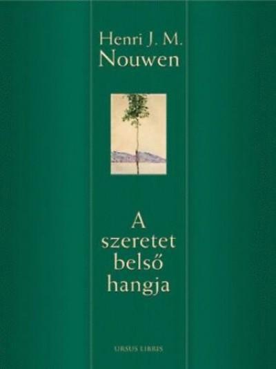 Henri J. M. Nouwen - A szeretet belső hangja