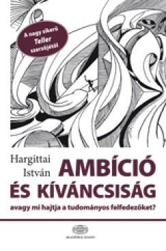 Hargittai István - Ambíció és kíváncsiság