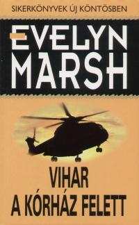 Evelyn Marsh - Vihar a kórház felett
