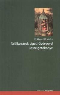 Eckhard Roelcke - Találkozások Ligeti Györggyel