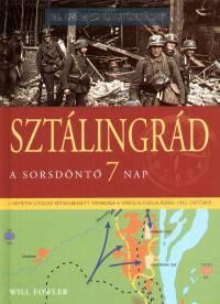 William Fowler - Sztálingrád - A sorsdöntő 7 nap
