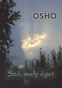 Osho - Szó, mely éget