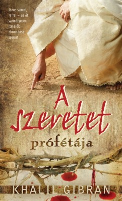 Kahlil Gibran - A szeretet prófétája