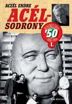 Aczél Endre - Acélsodrony 50. I.