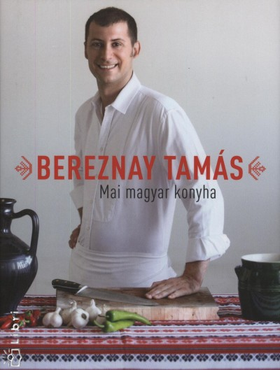 Bereznay Tamás - Mai magyar konyha