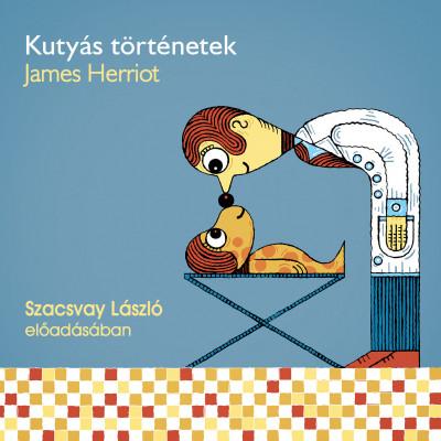 James Herriot - Szacsvay László - Kutyás történetek - Hangoskönyv