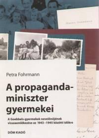 Petra Fohrmann - A propagandaminiszter gyermekei