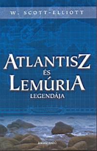 William Scott-Elliott - Atlantisz és Lemúria legendája