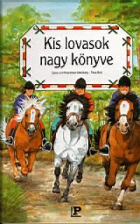 Sylvia Von Heereman-Unterberg - Thea Rob - Kis lovasok nagy könyve