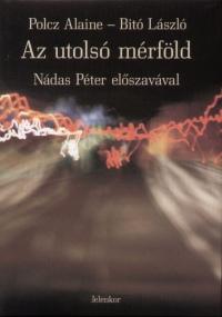 Bitó László - Polcz Alaine - Az utolsó mérföld