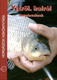 Papp Károlyné - Vízről, halról horgászoknak