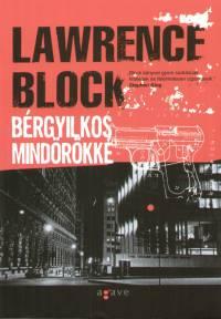 Lawrence Block - Bérgyilkos mindörökké