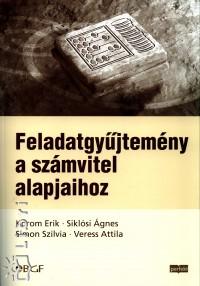 Dr. Korom Erik - Dr. Siklósi Ágnes - Dr. Simon Szilvia - Feladatgyűjtemény a számvitel alapjaihoz