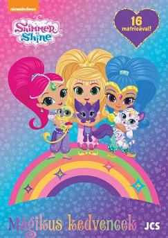 - Shimmer és Shine - Mágikus kedvencek