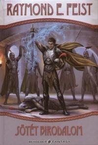 Raymond Elias Feist - Sötét birodalom