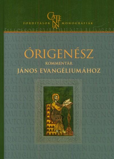 Órigenész - Kommentár János evangéliumához