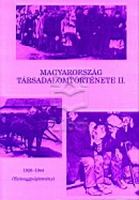 Gyáni Gábor  (Szerk.) - Magyarország társadalomtörténete II.