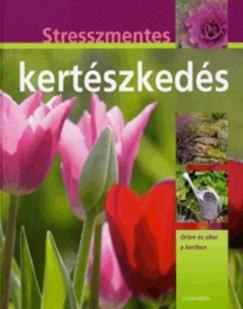 Hans-Werner Bastian - Stresszmentes kertészkedés
