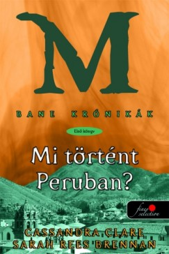 Sarah Rees Brennan - Cassandra Clare - Mi történt Peruban?