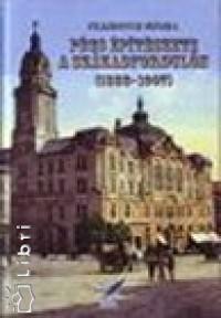 Pilkhoffer Mónika - Pécs építészete a századfordulón (1888-1907)