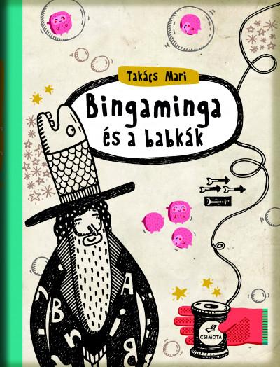 Takács Mari - Bingaminga és a babkák