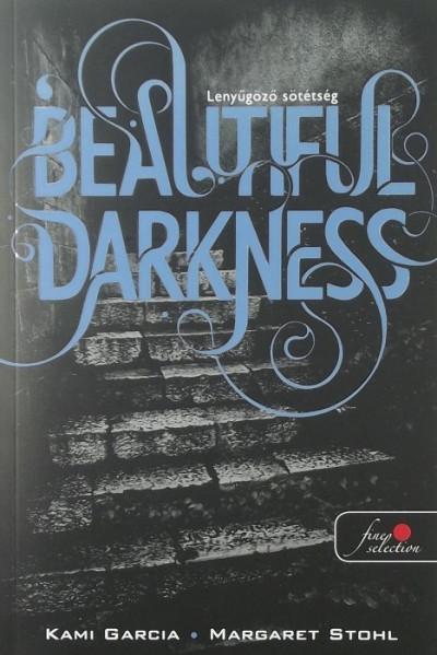 Kami Garcia - Margaret Stohl - Beautiful Darkness - Lenyűgöző sötétség