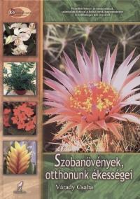 Várady Csaba - Szobanövények, otthonunk ékességei