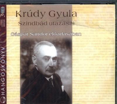 Krúdy Gyula - Gáspár Sándor - Szindbád utazásai - Hangoskönyv (3 CD)