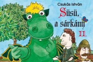 Csuk�s Istv�n - S�s�, a s�rk�ny II.