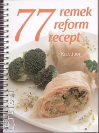 Kisa Judit - 77 remek reform recept