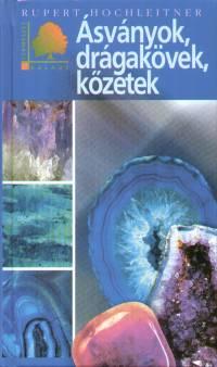 Rupert Hochleitner - Ásványok, drágakövek, kőzetek