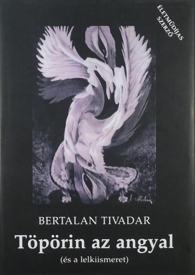 Bertalan Tivadar - Töpörin az angyal (és a lelkiismeret)