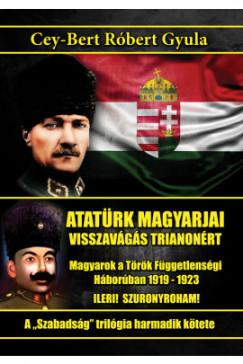 Cey-Bert Róbert Gyula - Atatürk magyarjai