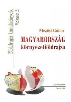 Mezősi Gábor - Magyarország környezetföldrajza