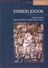 Halmai Gábor - Tóth Gábor Attila  (Szerk.) - Emberi jogok