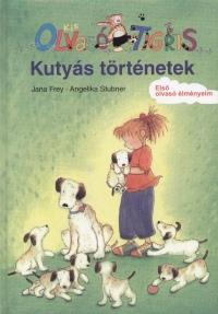 Jana Frey - Angelika Stubner - Kutyás történetek