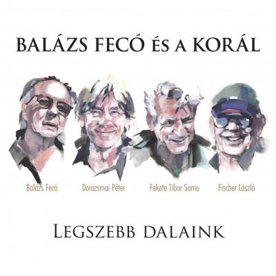 Balázs Fecó - Korál - Legszebb dalaink - CD+DVD
