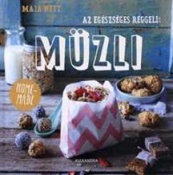 Maja Nett - Az egészséges reggeli: müzli