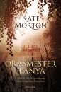Kate Morton - Az órásmester lánya