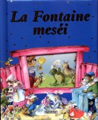 - La Fontaine meséi