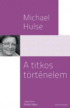 Michael Hulse - A titkos történelem