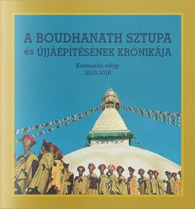 Dusza Erika  (Szerk.) - A Boudhanath sztupa és újjáépítésének krónikája