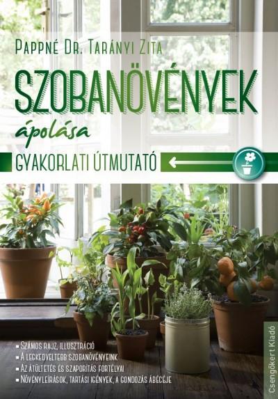 Pappné Dr. Tarányi Zita - Szobanövények ápolása
