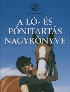 Heather Thomas  (Szerk.) - A ló- és pónitartás nagykönyve