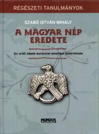 Szabó István Mihály - A magyar nép eredete