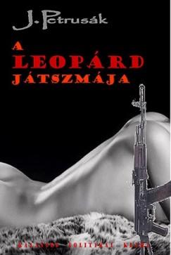 Petrusák János - A Leopárd játszmája