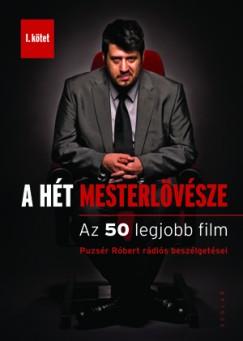Puzsér Róbert - A hét mesterlövésze I. - AZ 50 legjobb film