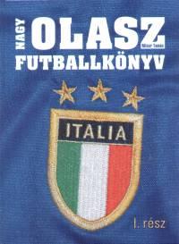 Misur Tamás - Nagy olasz futballkönyv