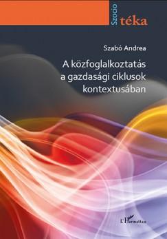 Szabó Andrea - A közfoglalkoztatás a gazdasági ciklusok kontextusában